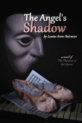 The Angel's Shadow: A Novel of 'The Phantom of the Opera'