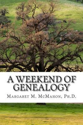 A Weekend of Genealogy: Things to Know and Do Online and Offline