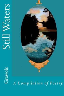 Still Waters: A Compilation of Poetry