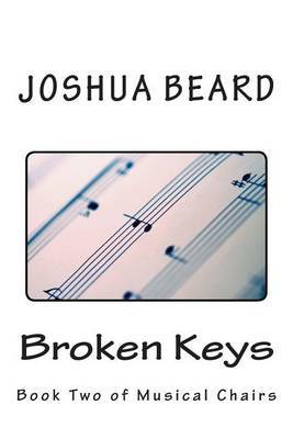 Broken Keys: Book Two of Musical Chairs