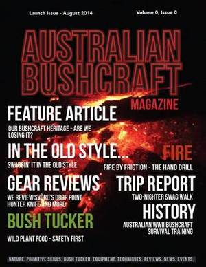 Australian Bushcraft Magazine: Launch Issue - July 2014 Volume 0, Issue 0