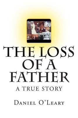 The Loss of a Father: A True Story