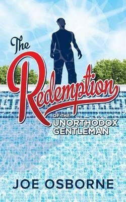The Redemption of the Unorthodox Gentleman