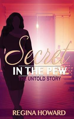 Secret in the Pew the Untold Story