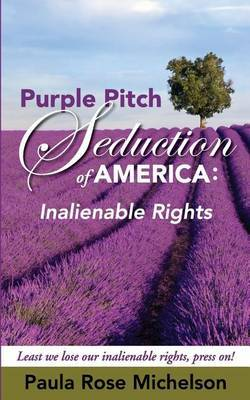 The Purple Pitch Seduction of America: Inalienable Rights