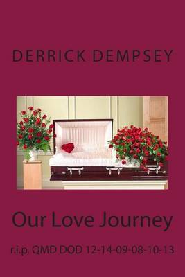 Our Love Journey: R.I.P.Qmd Dod 12-14-09 08-10-13