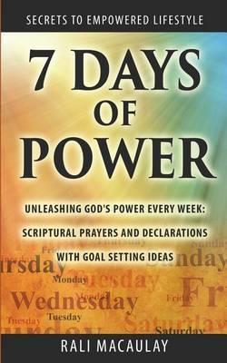 7 Days of Power: Unleashing God's Power Every Week: Scriptural Prayers and Declarations with Goal Setting Ideas