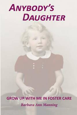 Anybody's Daughter: Grow Up with Me in Foster Care