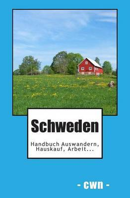 Schweden: Auswandern, Hauskauf, Arbeit...