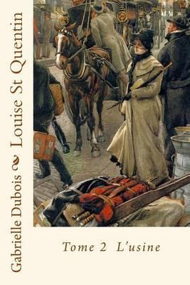 L'Usine: Louise St Quentin