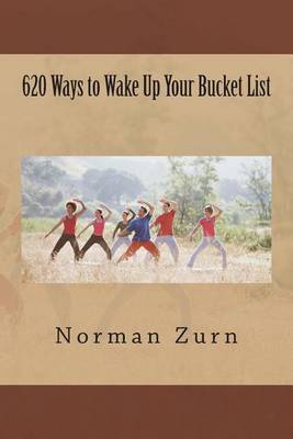 620 Ways to Wake Up Your Bucket List