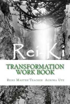 Rei-KI: Transformation Work Book