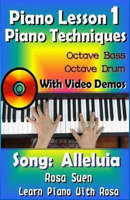Piano Lesson #1 - Piano Techniques - Octave Bass, Octave Drums with Video Demos - Song: Alleluia