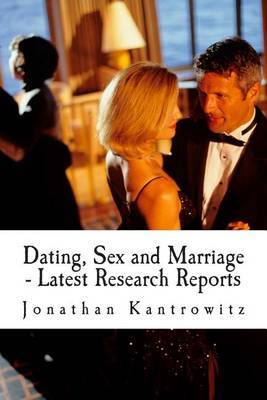 Dating, Sex and Marriage - Latest Research Reports
