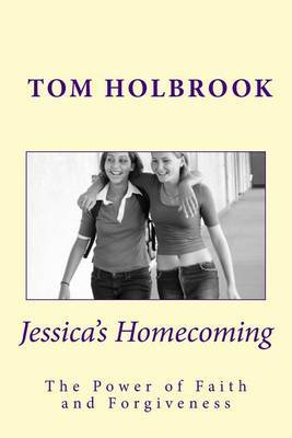 Jessica's Homecoming: Experience the Power of Faith and Forgiveness