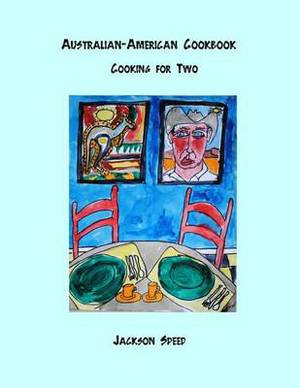Australian-American Cookbook: Cooking for Two