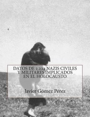 Datos de 2.224 Nazis Implicados En El Exterminio