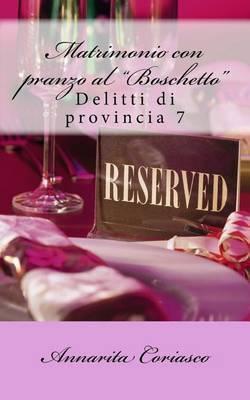 Matrimonio Con Pranzo Al  Boschetto : Delitti Di Provincia 7