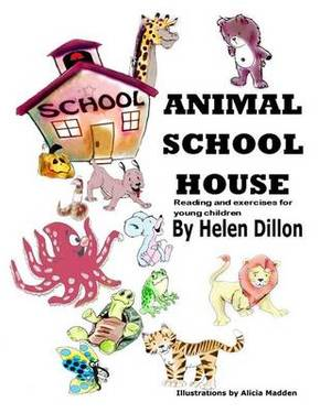 Animal School House: Reading and Exercises for Young Children