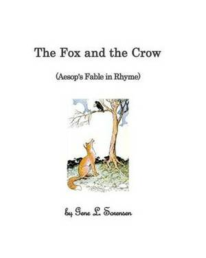 The Fox and the Crow: (Aesop's Fable in Rhyme)