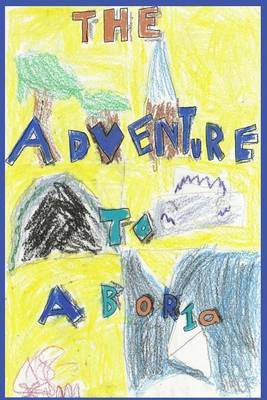 The Adventure to Aboria: Full Color Edition
