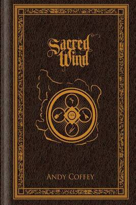 Sacred Wind: The Complete Trilogy