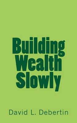Building Wealth Slowly