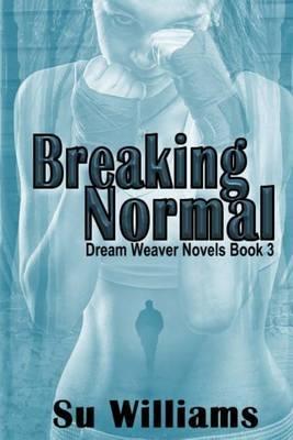 Breaking Normal: Dream Weaver Novels Book 3