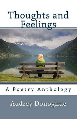Thoughts and Feelings: A Poetry Anthology