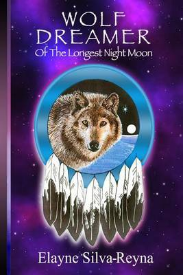 Wolf Dreamer of the Longest Night Moon