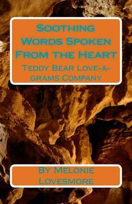 Soothing Words Spoken from the Heart: Teddy Bear Love-A-Grams