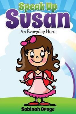 Speak Up Susan: An Everyday Hero