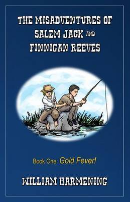 The Misadventures of Salem Jack and Finnigan Reeves: Gold Fever
