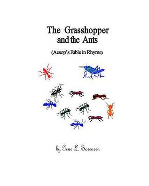 The Grasshopper and the Ants: (Aesop's Fable in Rhyme)