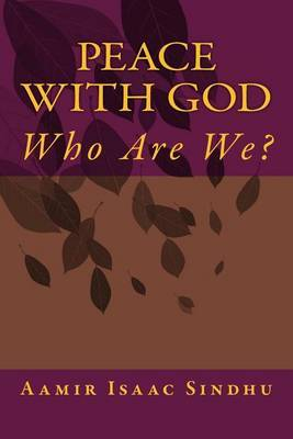 Peace with God: Who Are We ?