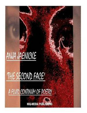 The Second Face: A Fluid Continuum of Poetry