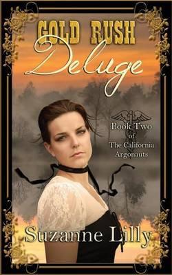 Gold Rush Deluge: Book Two of the California Argonauts