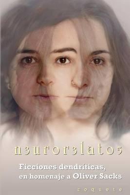 N3ur0r3lat05: Ficciones Dendriticas, En Homenaje a Oliver Sacks