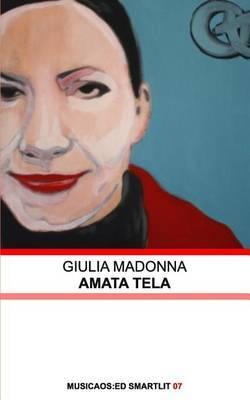 Giulia Madonna - Amata Tela