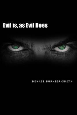 Evil Is, as Evil Does