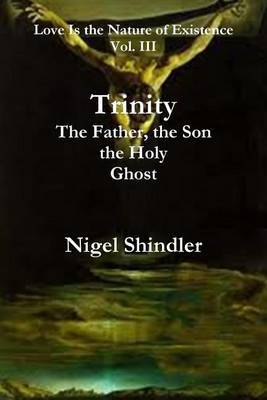 Trinity; The Father, the Son, the Holy Ghost