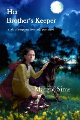Her Brother's Keeper: A Tale of Suspense from Old Provence