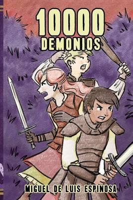 10000 Demonios: Tres Aspirantes Paladines y Una Antigua Profecia