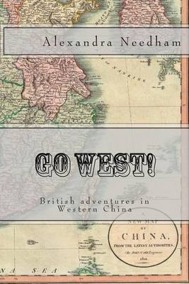 Go West!: British Adventures in Western China