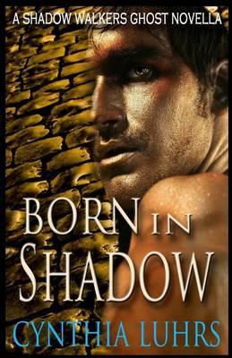 Born in Shadow: A Shadow Walkers Prequel