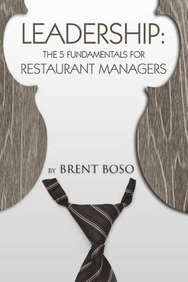 Leadership: The 5 Fundamentals for Restaurant Managers