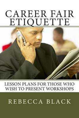 Career Fair Etiquette: Lesson Plans for Those Who Wish to Present Workshops