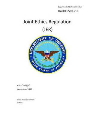 Department of Defense Directive Dodd 5500.7-R Joint Ethics Regulation (Jer) with Change 7 November 2011