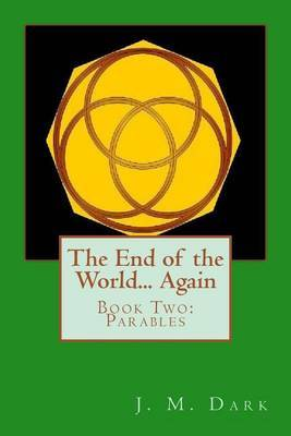The End of the World... Again: Book Two: Parables