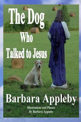 The Dog Who Talked to Jesus